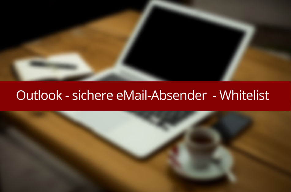 Outlook, Spam und Whitelist