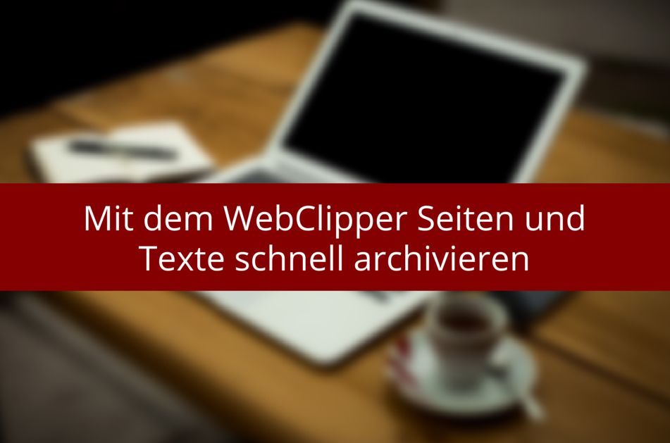 Texte mit Webclipper in Evernote speichern