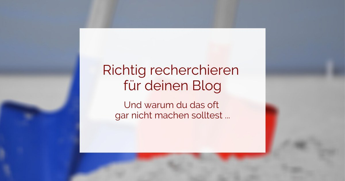 recherchieren für deinen Blog