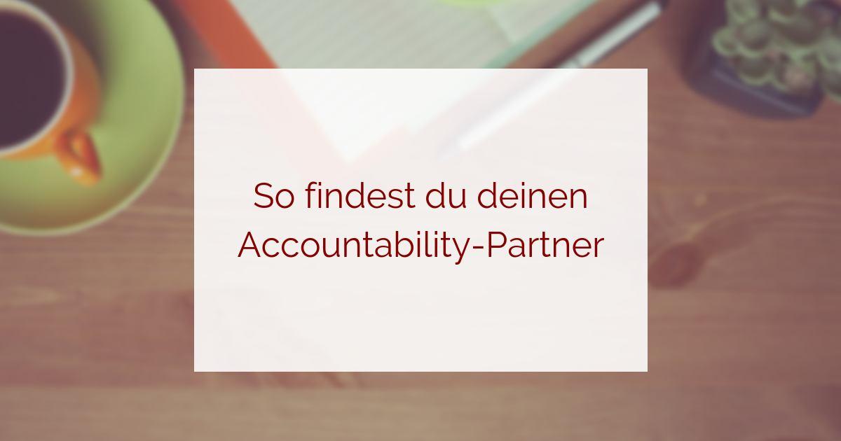 So findest du deinen Accountability-Partner