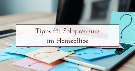 Tipps für Solopreneure im Homeoffice