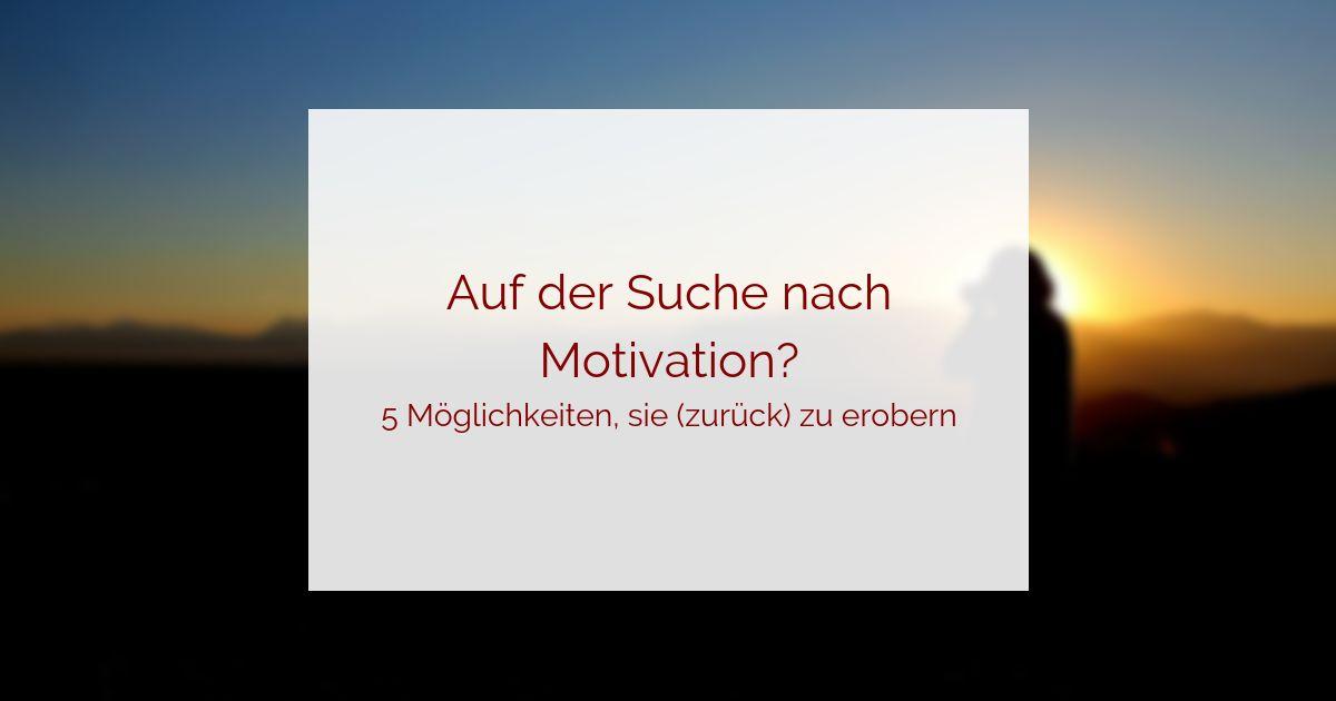 Auf der Suche nach Motivation