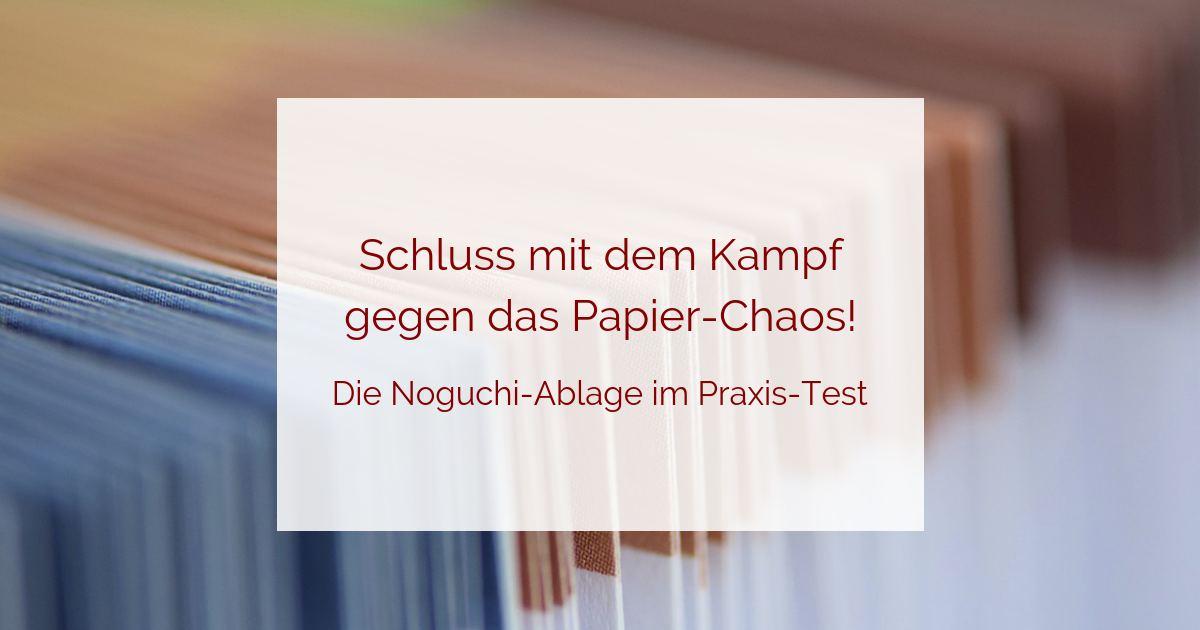 Die Noguchi-Ablage im Praxis-Test