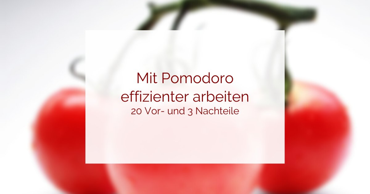 Pomodoro-Technik Vorteile und Nachteile