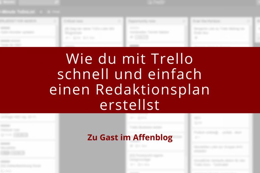 Trello Redaktionsplan Gastbeitrag am Affenblog.de