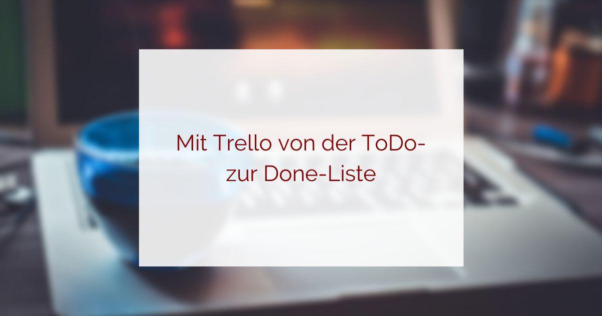 Mit Trello von der ToDo- zur Done-Liste