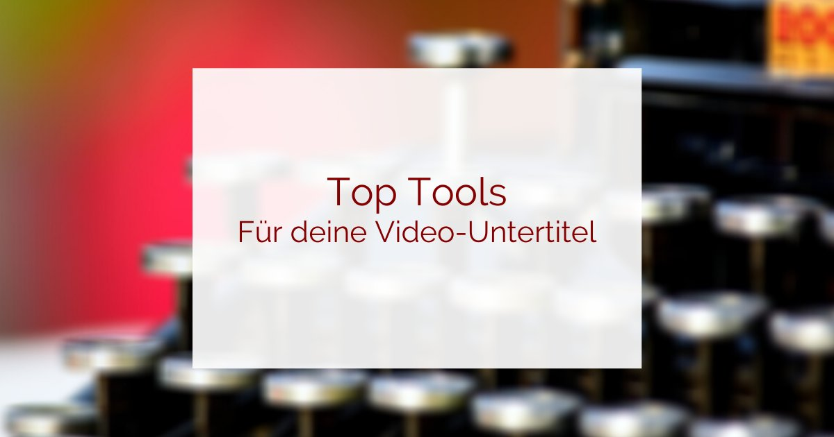 Untertitel erstellen Tool-Tipps