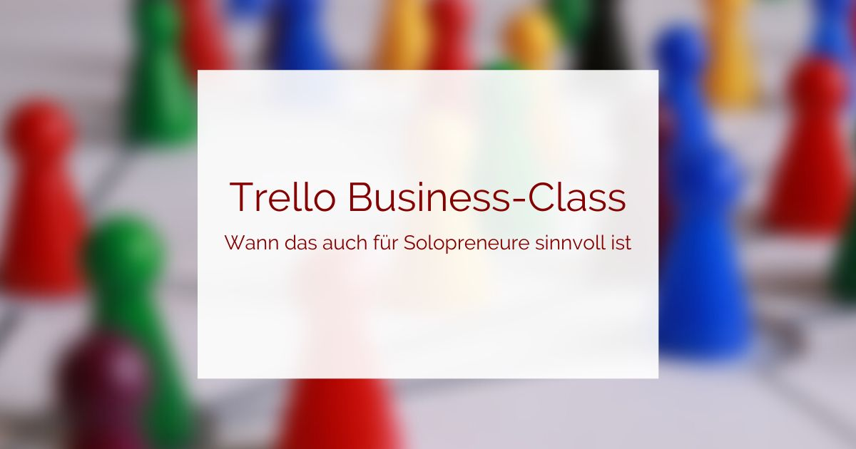 Wann ist Trello-Business-Class sinnvoll?